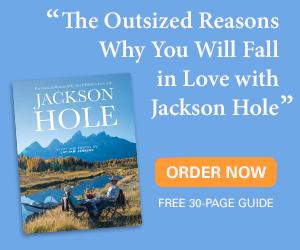 Outsized Reasons to Love Jackson Hole